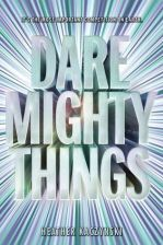 daremightythings